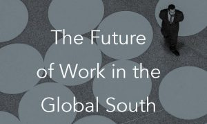 The Future of Work in the Global South